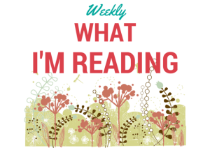 Weekly What I'm Reading