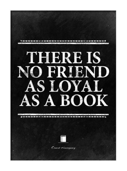 There-is-no-friend-as-loyal-as-a-book-Ernest-Hemingway-book-quote